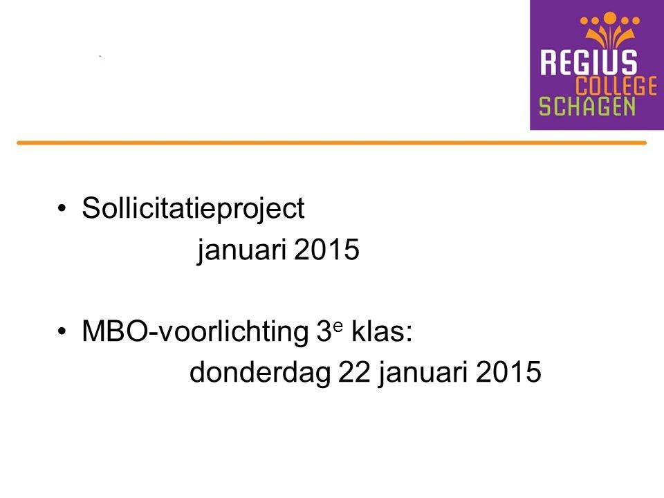 Sollicitatieproject januari 2015 MBO-voorlichting 3 e klas: donderdag 22 januari 2015