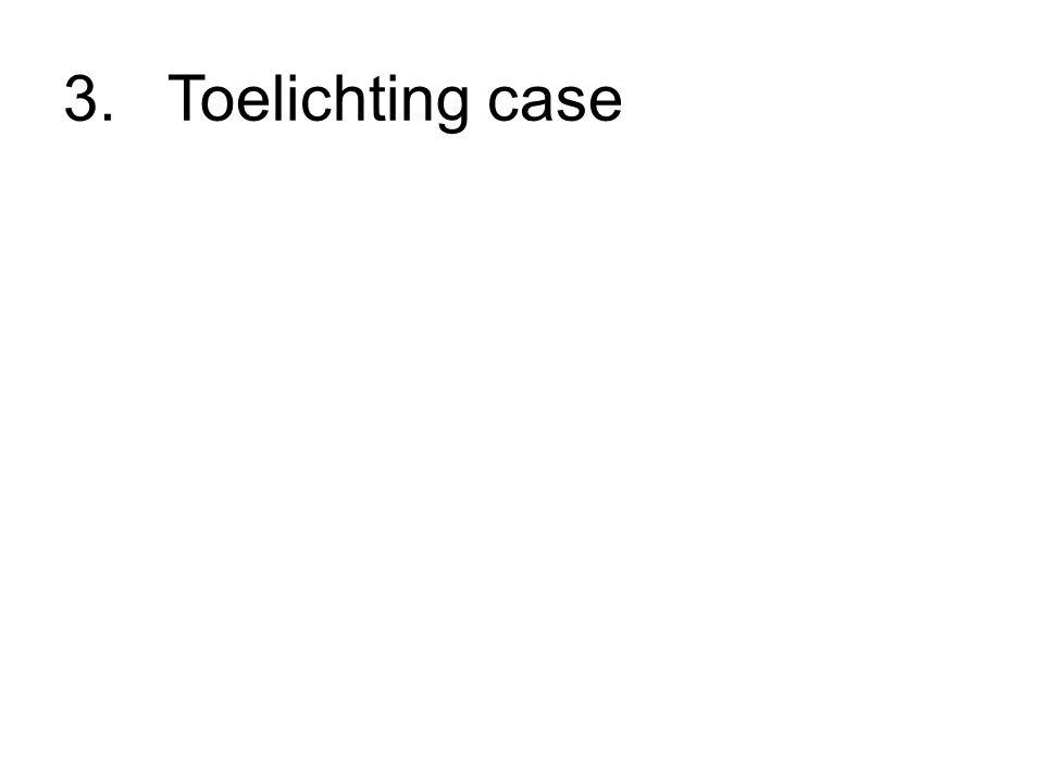 3.Toelichting case