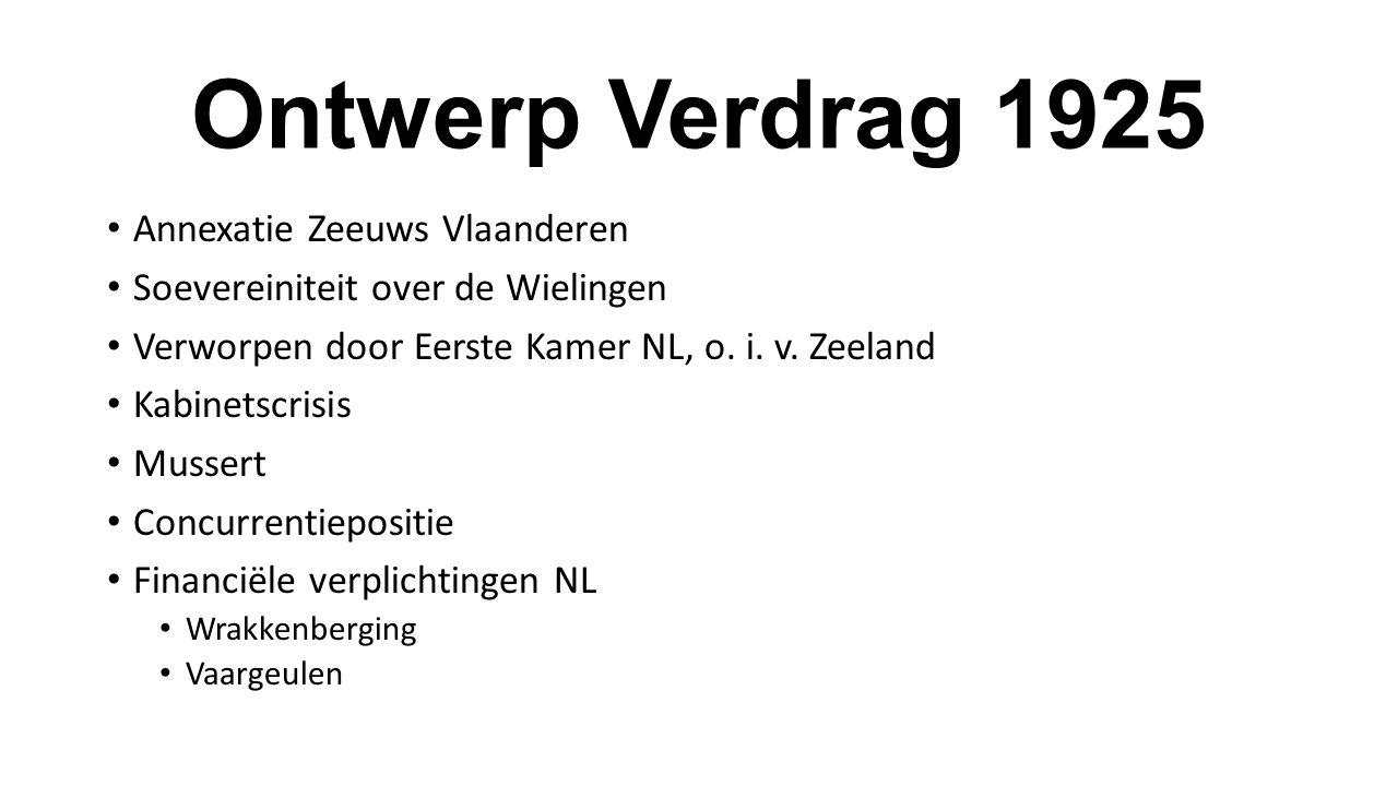 Ontwerp Verdrag 1925 Annexatie Zeeuws Vlaanderen Soevereiniteit over de Wielingen Verworpen door Eerste Kamer NL, o. i. v. Zeeland Kabinetscrisis Muss