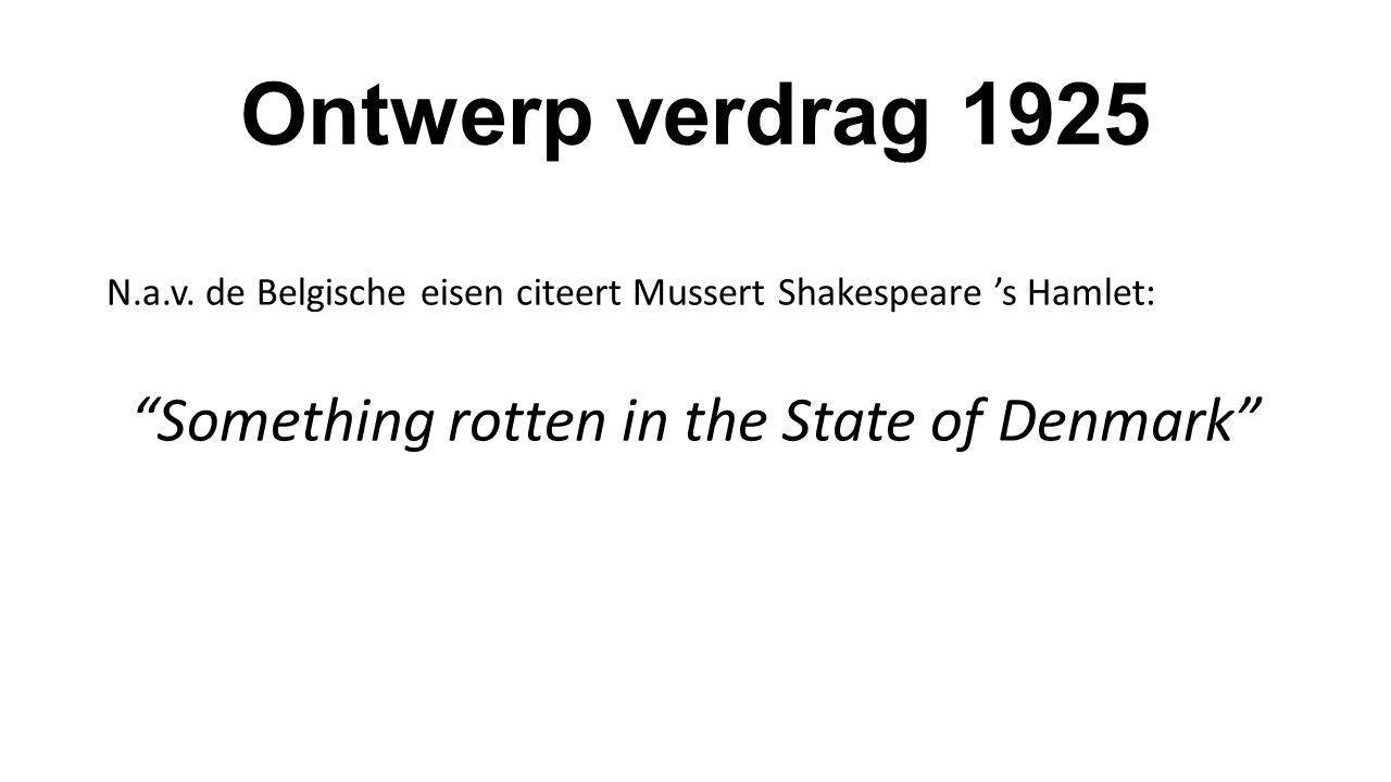 """Ontwerp verdrag 1925 N.a.v. de Belgische eisen citeert Mussert Shakespeare 's Hamlet: """"Something rotten in the State of Denmark"""""""
