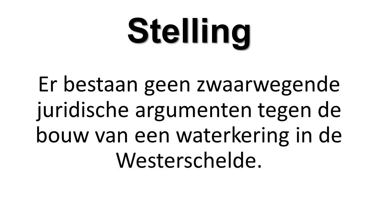 Stelling Er bestaan geen zwaarwegende juridische argumenten tegen de bouw van een waterkering in de Westerschelde.