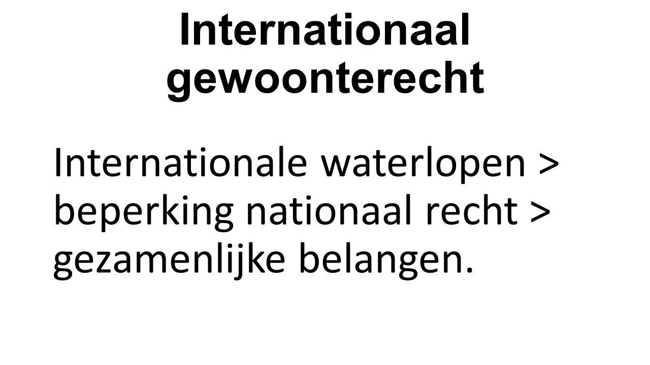 Internationaal gewoonterecht Internationale waterlopen > beperking nationaal recht > gezamenlijke belangen.