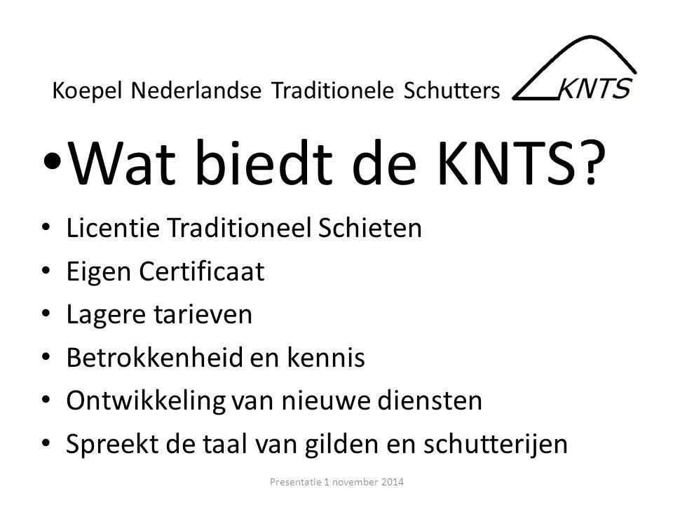 Wat biedt de KNTS? Licentie Traditioneel Schieten Eigen Certificaat Lagere tarieven Betrokkenheid en kennis Ontwikkeling van nieuwe diensten Spreekt d