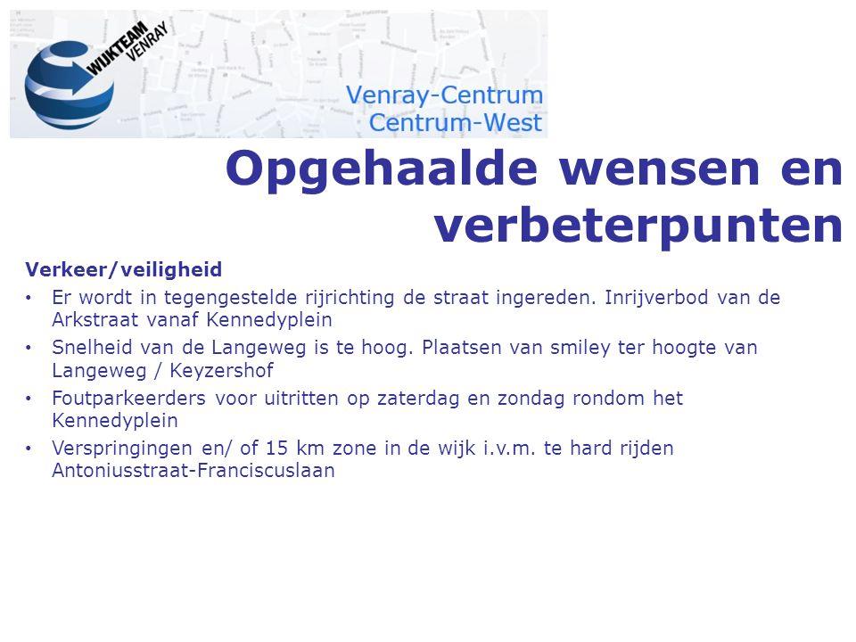 Opgehaalde wensen en verbeterpunten Verkeer/veiligheid Er wordt in tegengestelde rijrichting de straat ingereden. Inrijverbod van de Arkstraat vanaf K