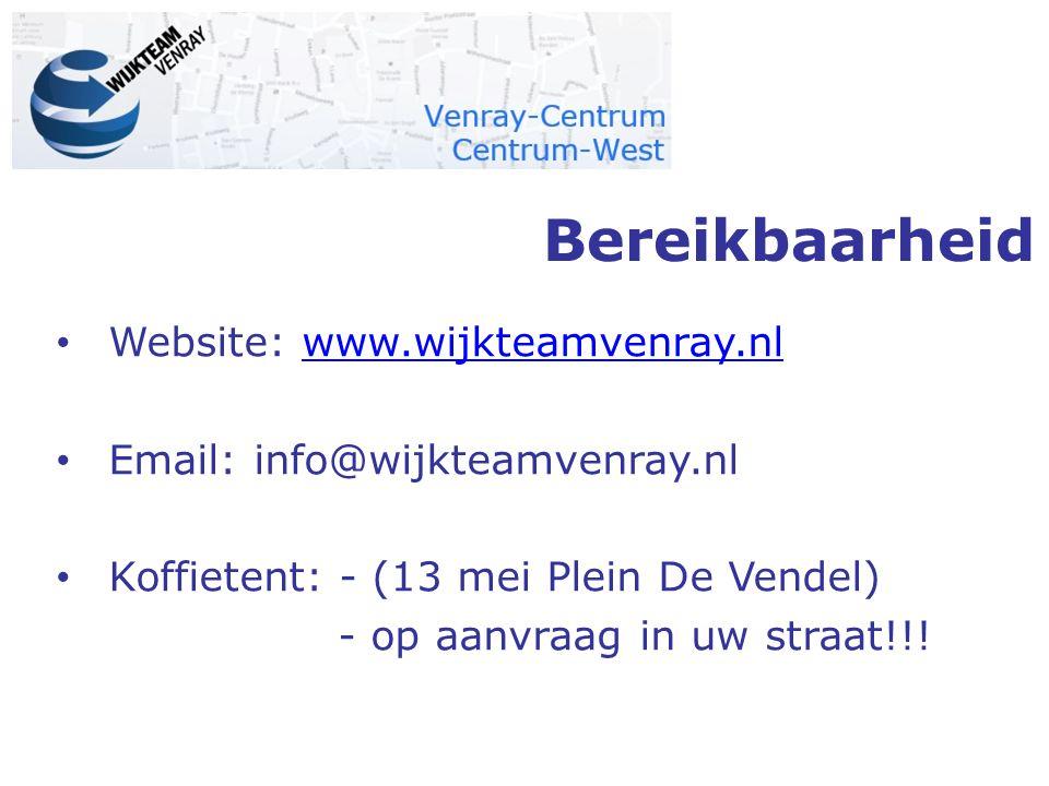 Bereikbaarheid Website: www.wijkteamvenray.nlwww.wijkteamvenray.nl Email: info@wijkteamvenray.nl Koffietent: - (13 mei Plein De Vendel) - op aanvraag