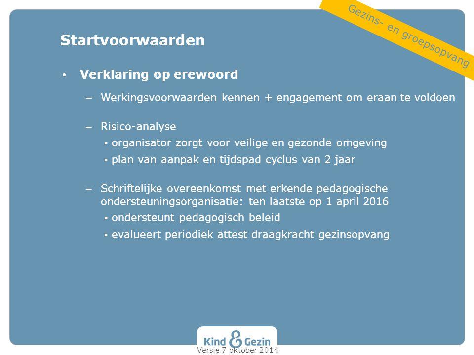 Verklaring op erewoord – Werkingsvoorwaarden kennen + engagement om eraan te voldoen – Risico-analyse ▪ organisator zorgt voor veilige en gezonde omge