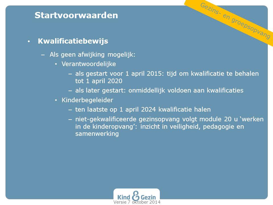 Kwalificatiebewijs – Als geen afwijking mogelijk: Verantwoordelijke – als gestart voor 1 april 2015: tijd om kwalificatie te behalen tot 1 april 2020