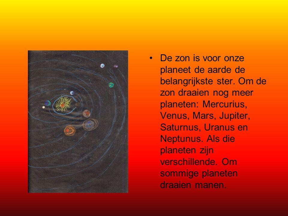 De zon is voor onze planeet de aarde de belangrijkste ster. Om de zon draaien nog meer planeten: Mercurius, Venus, Mars, Jupiter, Saturnus, Uranus en