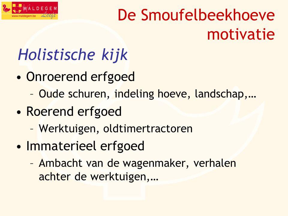 De Smoufelbeekhoeve motivatie Stukken uit eigen streek Conservator uit boerenstiel + hart en ziel.