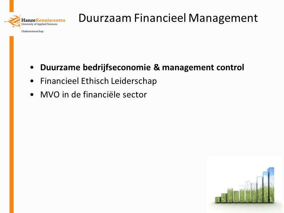 Duurzaam Financieel Management Duurzame bedrijfseconomie & management control Financieel Ethisch Leiderschap MVO in de financiële sector