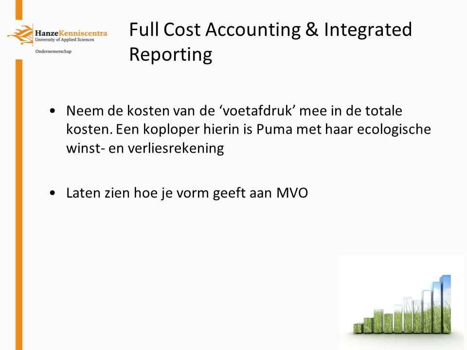 Full Cost Accounting & Integrated Reporting Neem de kosten van de 'voetafdruk' mee in de totale kosten.