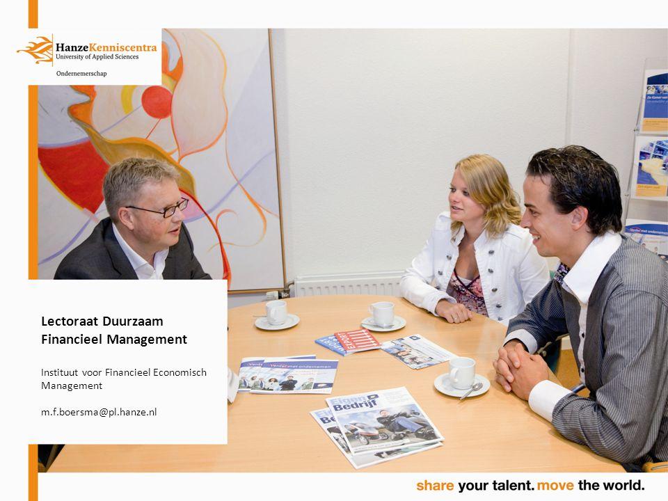 Lectoraat Duurzaam Financieel Management Instituut voor Financieel Economisch Management m.f.boersma@pl.hanze.nl