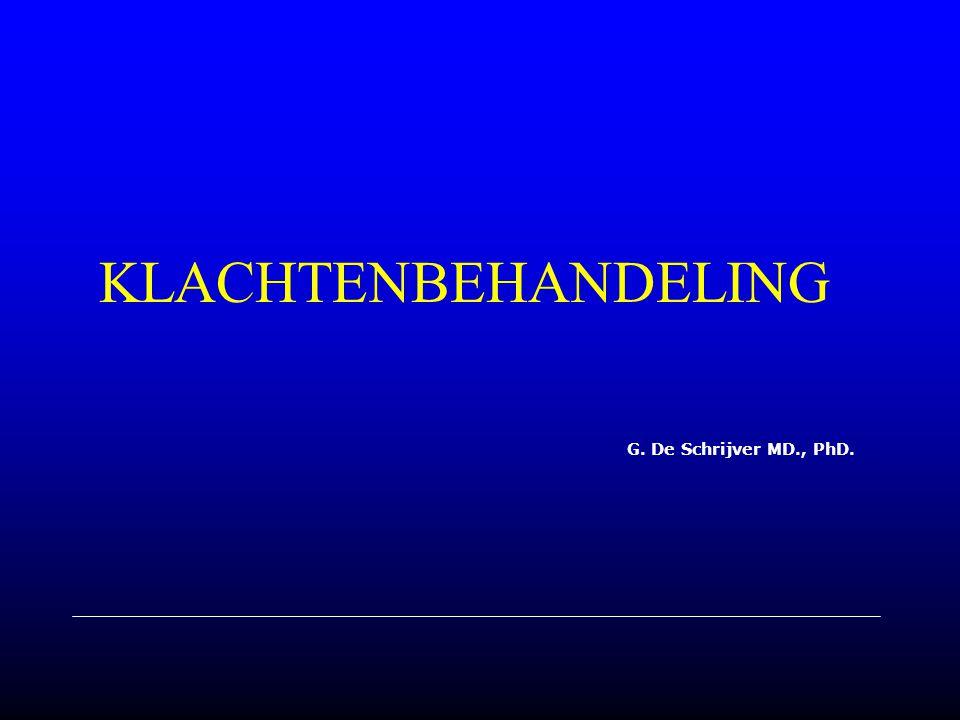 KLACHTENBEHANDELING G. De Schrijver MD., PhD.