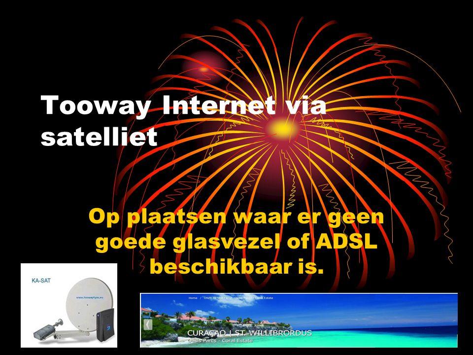 Tooway Internet via satelliet Op plaatsen waar er geen goede glasvezel of ADSL beschikbaar is.