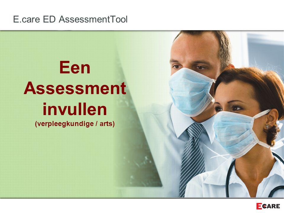Een Assessment invullen (verpleegkundige / arts) E.care ED AssessmentTool