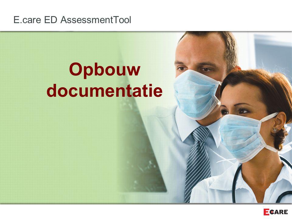 Opbouw documentatie E.care ED AssessmentTool