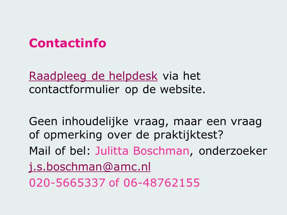 Contactinfo Raadpleeg de helpdeskRaadpleeg de helpdesk via het contactformulier op de website. Geen inhoudelijke vraag, maar een vraag of opmerking ov