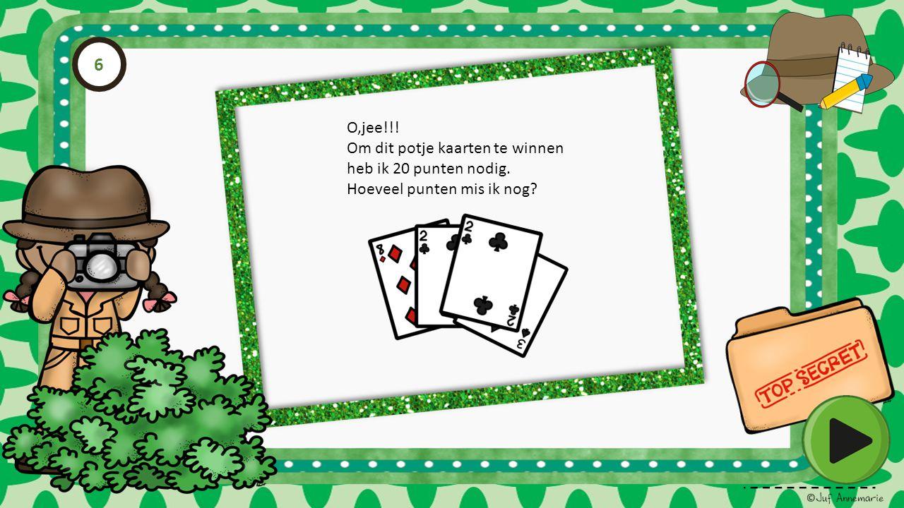 O,jee!!! Om dit potje kaarten te winnen heb ik 20 punten nodig. Hoeveel punten mis ik nog? 6