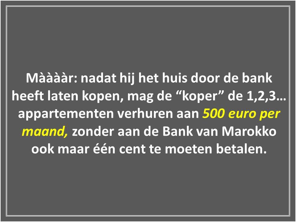 """Maar we gaan verder... De """"koper"""" betaalt aan de bank (of hij nu werkt of niet) 150 euro per maand voor een aankoopsom van +/- 150.000 euro!"""