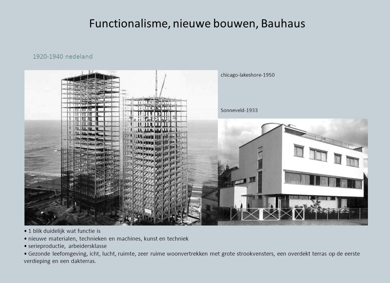 Functionalisme, nieuwe bouwen, Bauhaus 1 blik duidelijk wat functie is nieuwe materialen, technieken en machines, kunst en techniek serieproductie, arbeidersklasse Gezonde leefomgeving, icht, lucht, ruimte, zeer ruime woonvertrekken met grote strookvensters, een overdekt terras op de eerste verdieping en een dakterras.
