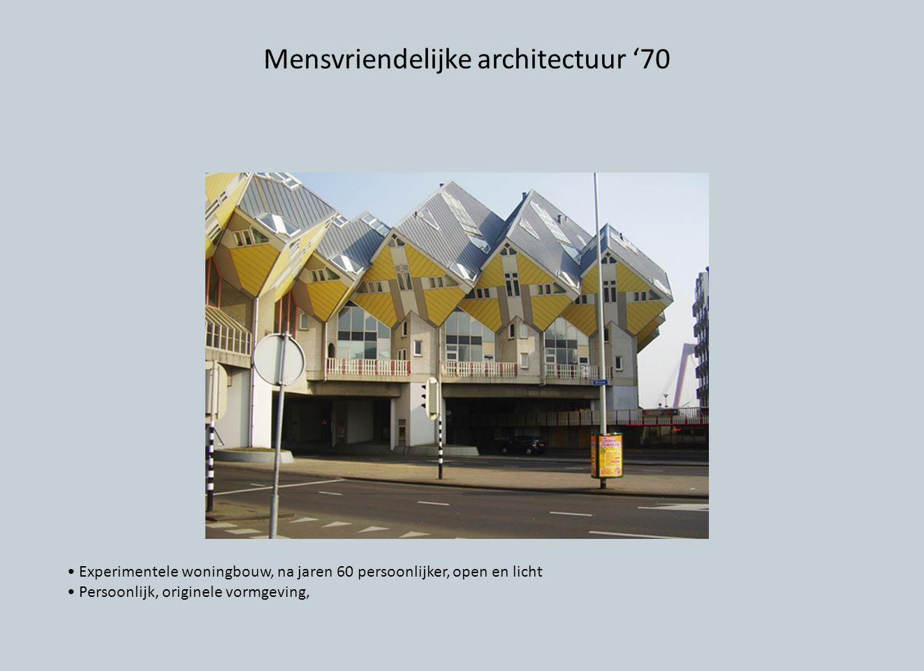 Mensvriendelijke architectuur '70 Experimentele woningbouw, na jaren 60 persoonlijker, open en licht Persoonlijk, originele vormgeving,