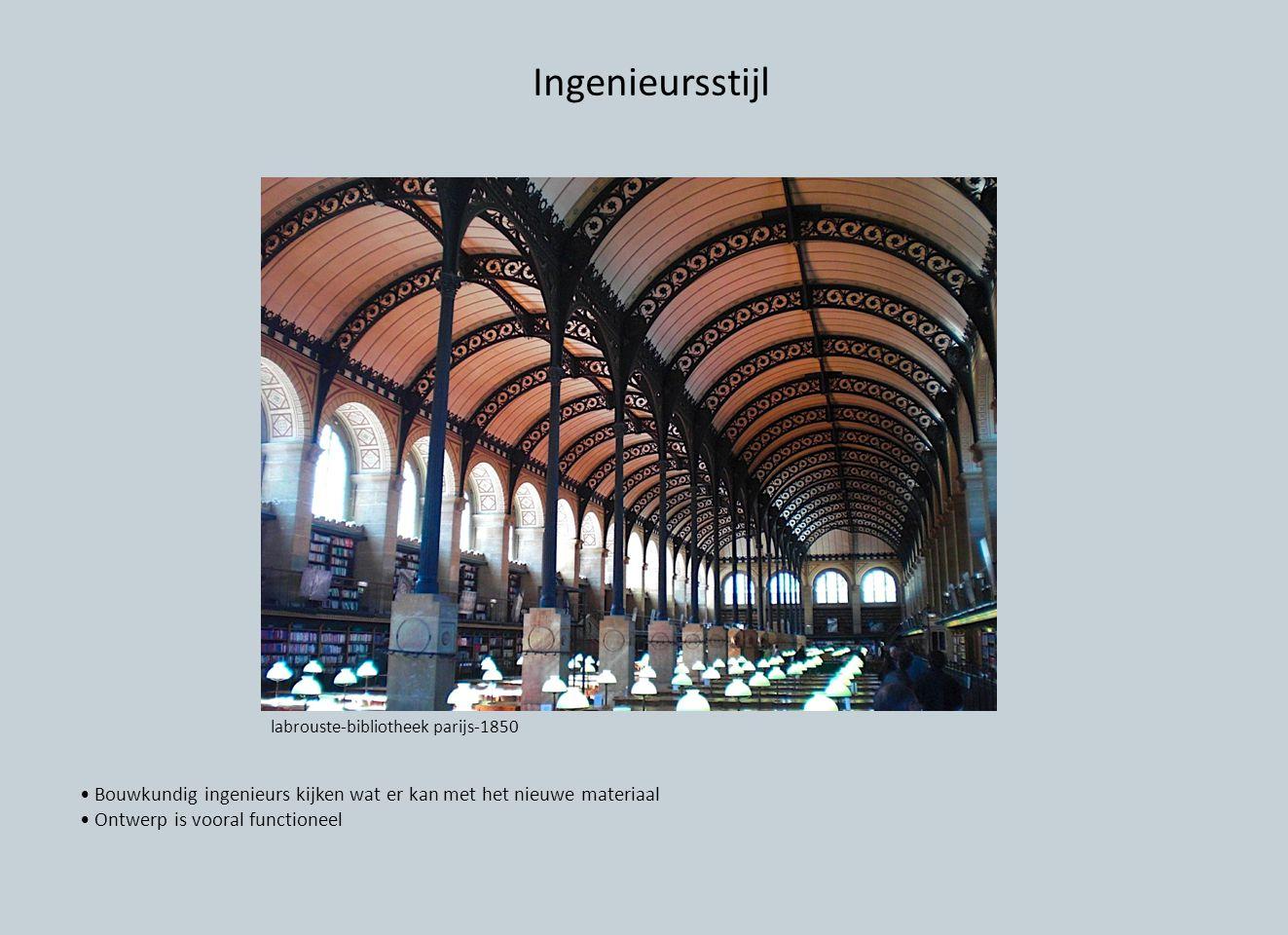 Ingenieursstijl labrouste-bibliotheek parijs-1850 Bouwkundig ingenieurs kijken wat er kan met het nieuwe materiaal Ontwerp is vooral functioneel