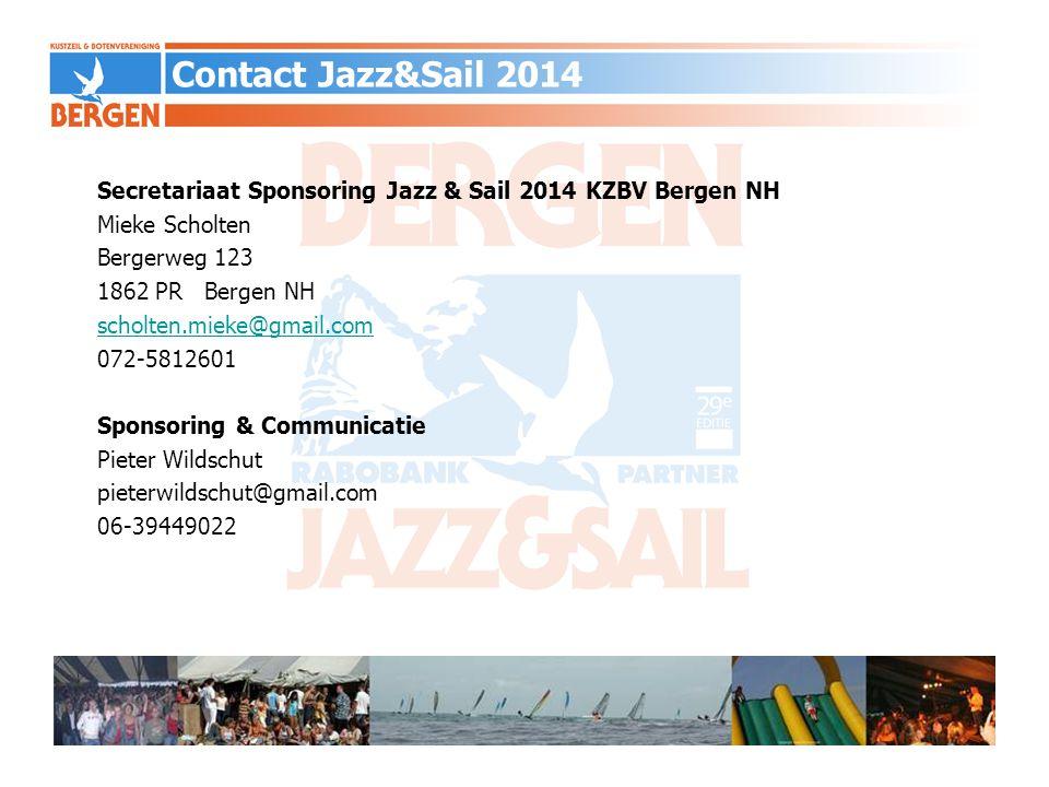 Secretariaat Sponsoring Jazz & Sail 2014 KZBV Bergen NH Mieke Scholten Bergerweg 123 1862 PR Bergen NH scholten.mieke@gmail.com 072-5812601 Sponsoring