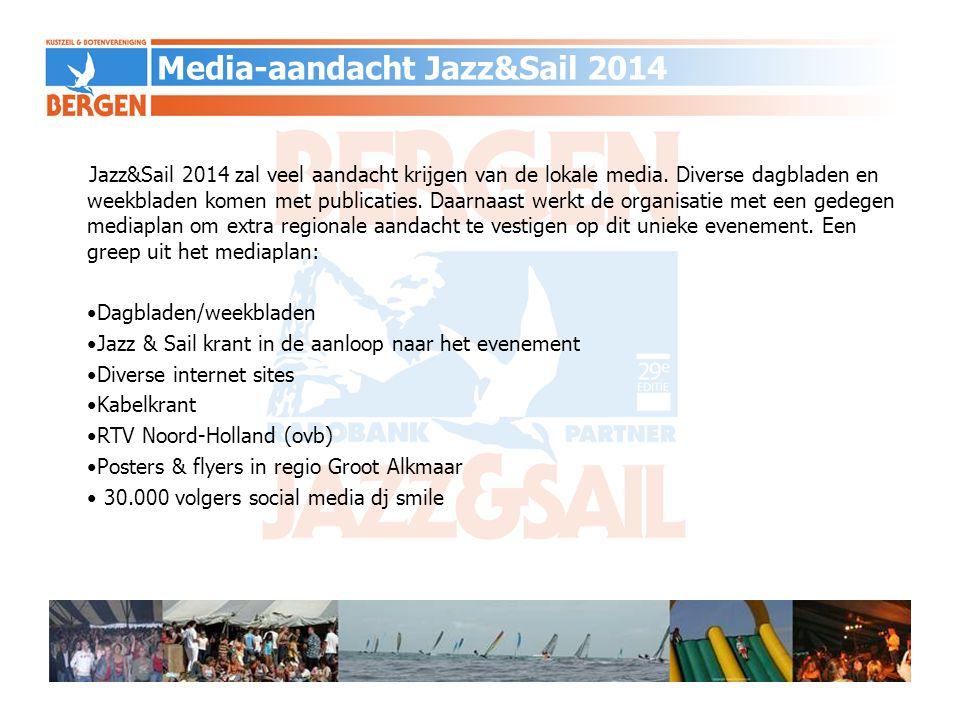 Media-aandacht Jazz&Sail 2014 Jazz&Sail 2014 zal veel aandacht krijgen van de lokale media. Diverse dagbladen en weekbladen komen met publicaties. Daa