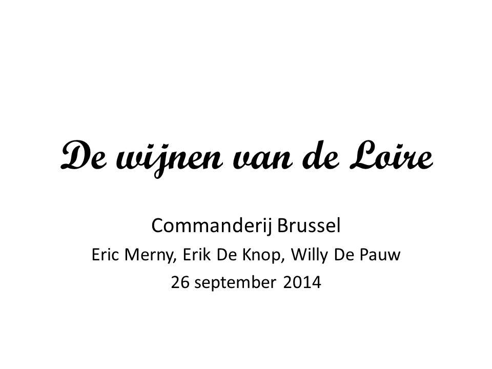De wijnen van de Loire Commanderij Brussel Eric Merny, Erik De Knop, Willy De Pauw 26 september 2014