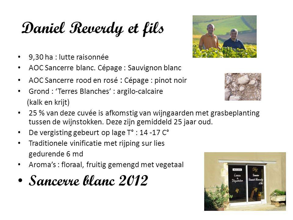 Daniel Reverdy et fils 9,30 ha : lutte raisonnée AOC Sancerre blanc. Cépage : Sauvignon blanc AOC Sancerre rood en rosé : Cépage : pinot noir Grond :