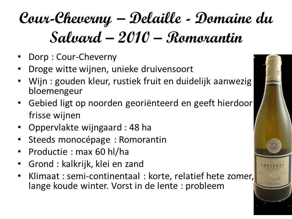 Cour-Cheverny – Delaille - Domaine du Salvard – 2010 – Romorantin Dorp : Cour-Cheverny Droge witte wijnen, unieke druivensoort Wijn : gouden kleur, ru