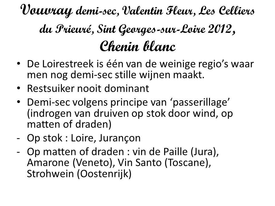 Vouvray demi-sec, Valentin Fleur, Les Celliers du Prieuré, Sint Georges-sur-Loire 2012, Chenin blanc De Loirestreek is één van de weinige regio's waar