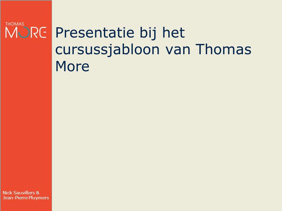 Nick Sauvillers & Jean-Pierre Pluymers Presentatie bij het cursussjabloon van Thomas More