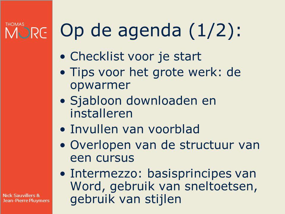 Nick Sauvillers & Jean-Pierre Pluymers Op de agenda (2/2): Een bestaande cursus overzetten –(t)easy: kopiëren van een vorige versie van het cursussjabloon (Mechelen, Antwerpen) –Strategieën bij kopiëren van niet-cursussjabloon document (als platte tekst) van niet-cursussjabloon document (eerst structureren) van een vorige versie van het cursussjabloon (Geel) –Navigatie en zoeken + sneltoetsen –Stijlen (koppen, opsomming...) + sneltoetsen Afbeeldingen Tabellen Verwijzingen Kop- en voetteksten Hands-on op verschillende momenten