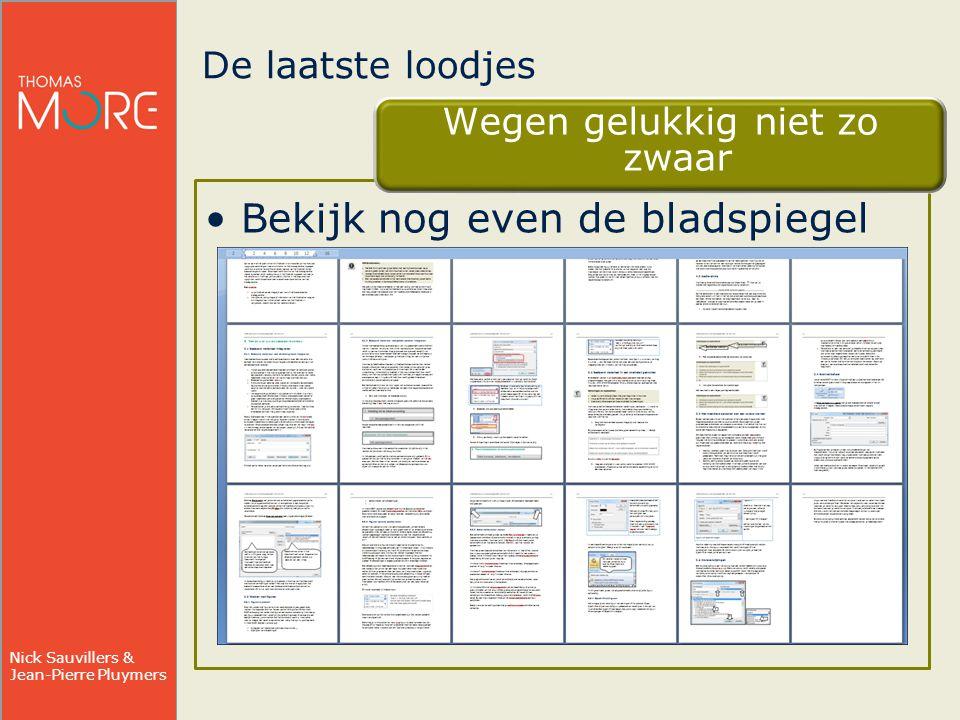 Nick Sauvillers & Jean-Pierre Pluymers De laatste loodjes Wegen gelukkig niet zo zwaar Bekijk nog even de bladspiegel