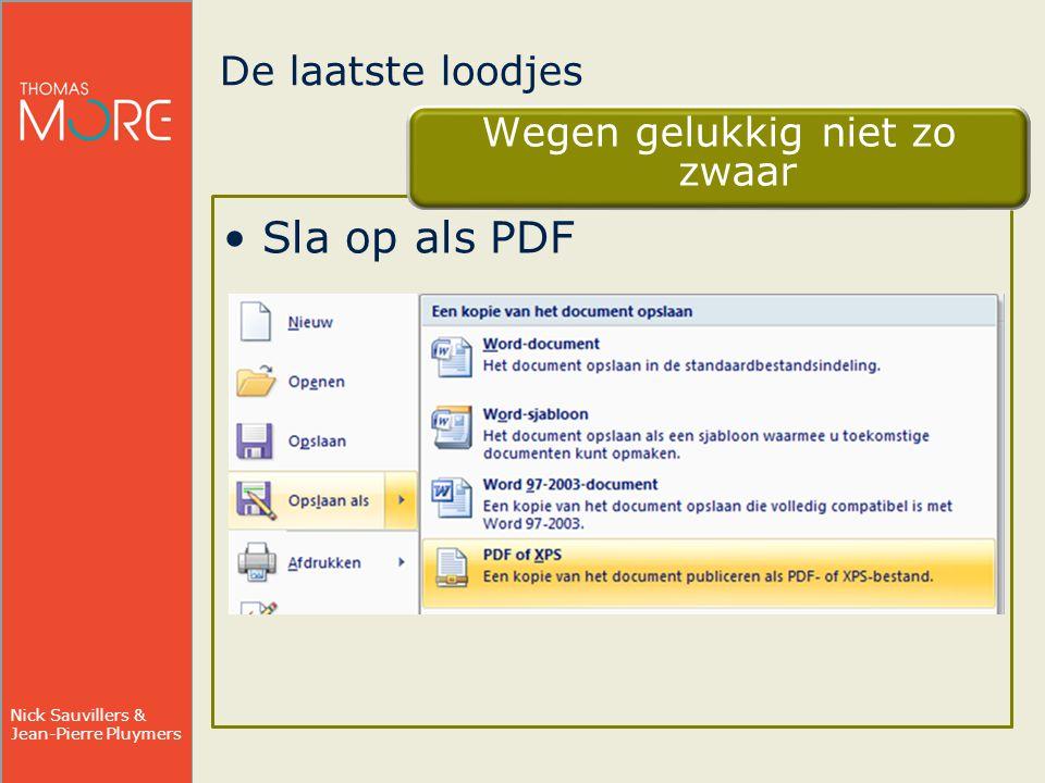 Nick Sauvillers & Jean-Pierre Pluymers De laatste loodjes Wegen gelukkig niet zo zwaar Sla op als PDF