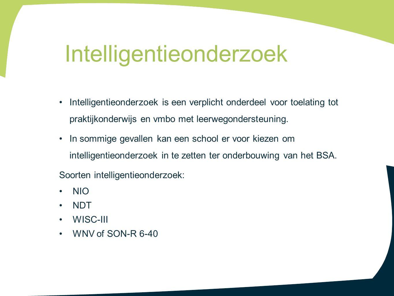 Intelligentieonderzoek is een verplicht onderdeel voor toelating tot praktijkonderwijs en vmbo met leerwegondersteuning. In sommige gevallen kan een s