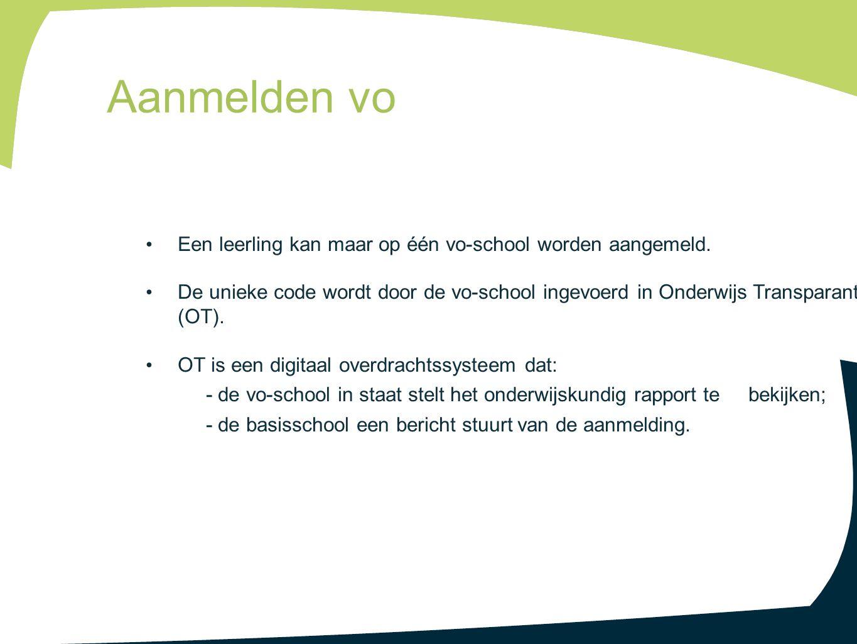 Een leerling kan maar op één vo-school worden aangemeld. De unieke code wordt door de vo-school ingevoerd in Onderwijs Transparant (OT). OT is een dig