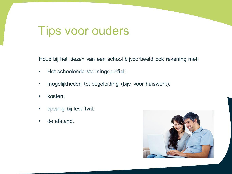 Houd bij het kiezen van een school bijvoorbeeld ook rekening met: Het schoolondersteuningsprofiel; mogelijkheden tot begeleiding (bijv. voor huiswerk)
