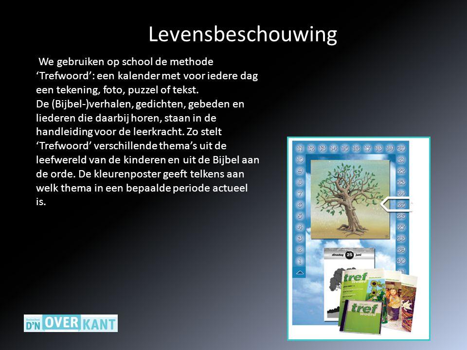 Levensbeschouwing We gebruiken op school de methode 'Trefwoord': een kalender met voor iedere dag een tekening, foto, puzzel of tekst. De (Bijbel-)ver