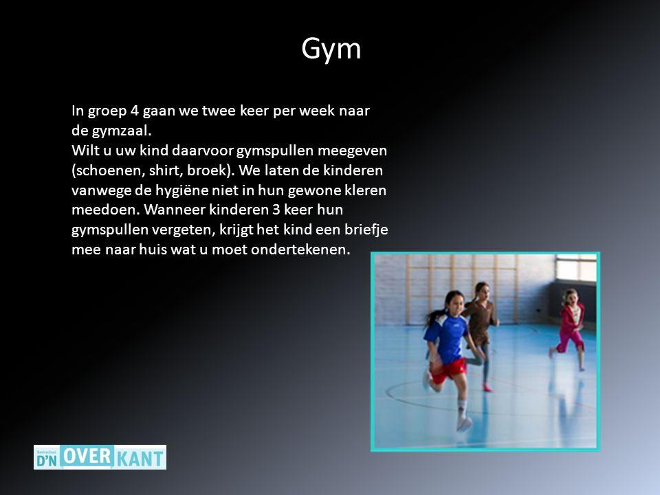 Gym In groep 4 gaan we twee keer per week naar de gymzaal. Wilt u uw kind daarvoor gymspullen meegeven (schoenen, shirt, broek). We laten de kinderen