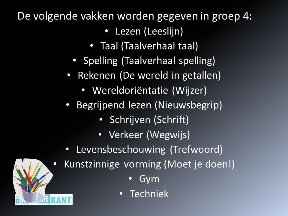 De volgende vakken worden gegeven in groep 4: Lezen (Leeslijn) Taal (Taalverhaal taal) Spelling (Taalverhaal spelling) Rekenen (De wereld in getallen)