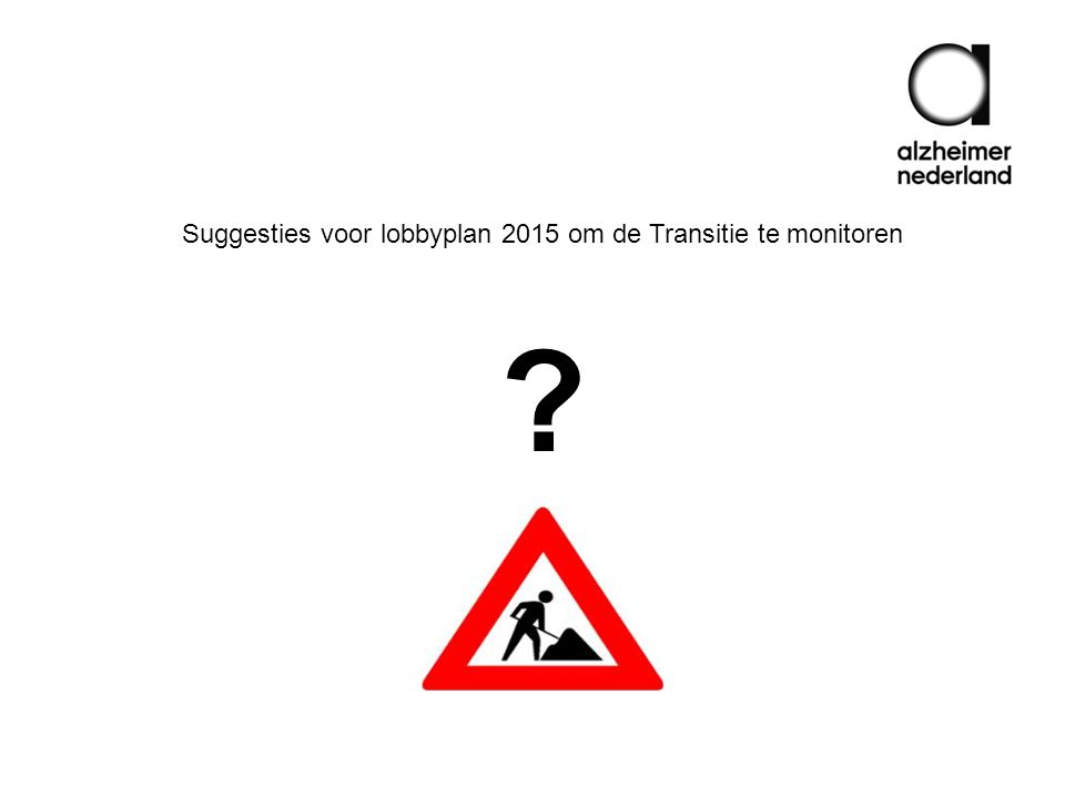 Suggesties voor lobbyplan 2015 om de Transitie te monitoren
