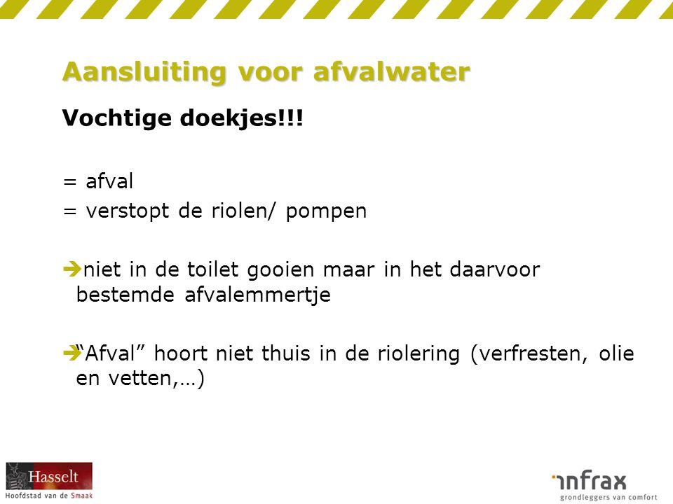 Aansluiting voor afvalwater Vochtige doekjes!!.