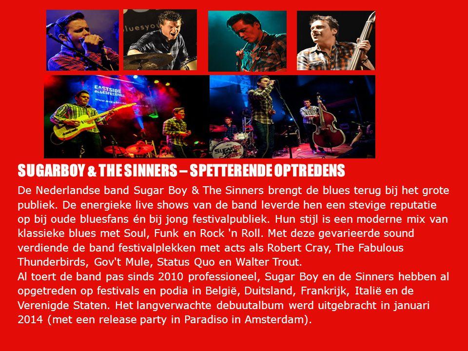 SUGARBOY & THE SINNERS – SPETTERENDE OPTREDENS De Nederlandse band Sugar Boy & The Sinners brengt de blues terug bij het grote publiek. De energieke l