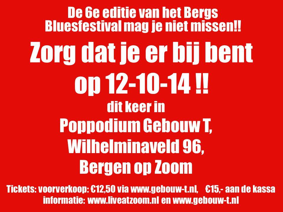 Tickets: voorverkoop: €12,50 via www.gebouw-t.nl, €15,- aan de kassa informatie: www.liveatzoom.nl en www.gebouw-t.nl Zorg dat je er bij bent op 12-10