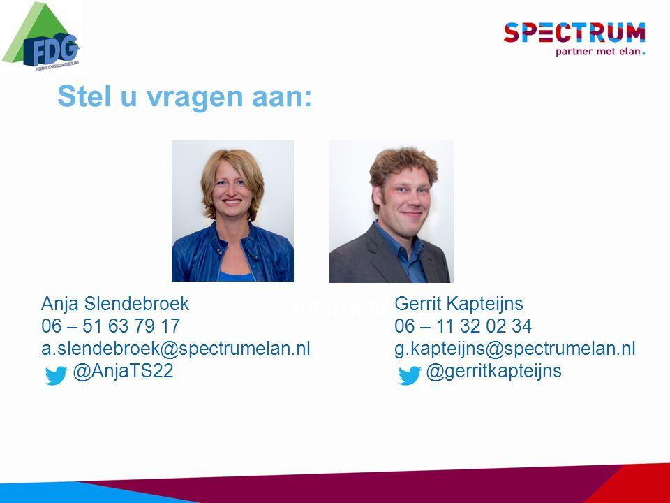 Stel u vragen aan: lidertit009 Gerrit Kapteijns 06 – 11 32 02 34 g.kapteijns@spectrumelan.nl @gerritkapteijns Anja Slendebroek 06 – 51 63 79 17 a.slen