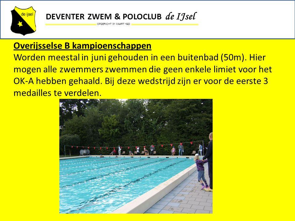 OPGERICHT 31 MAART 1920 DEVENTER ZWEM & POLOCLUB de IJsel Overijsselse B kampioenschappen Worden meestal in juni gehouden in een buitenbad (50m). Hier