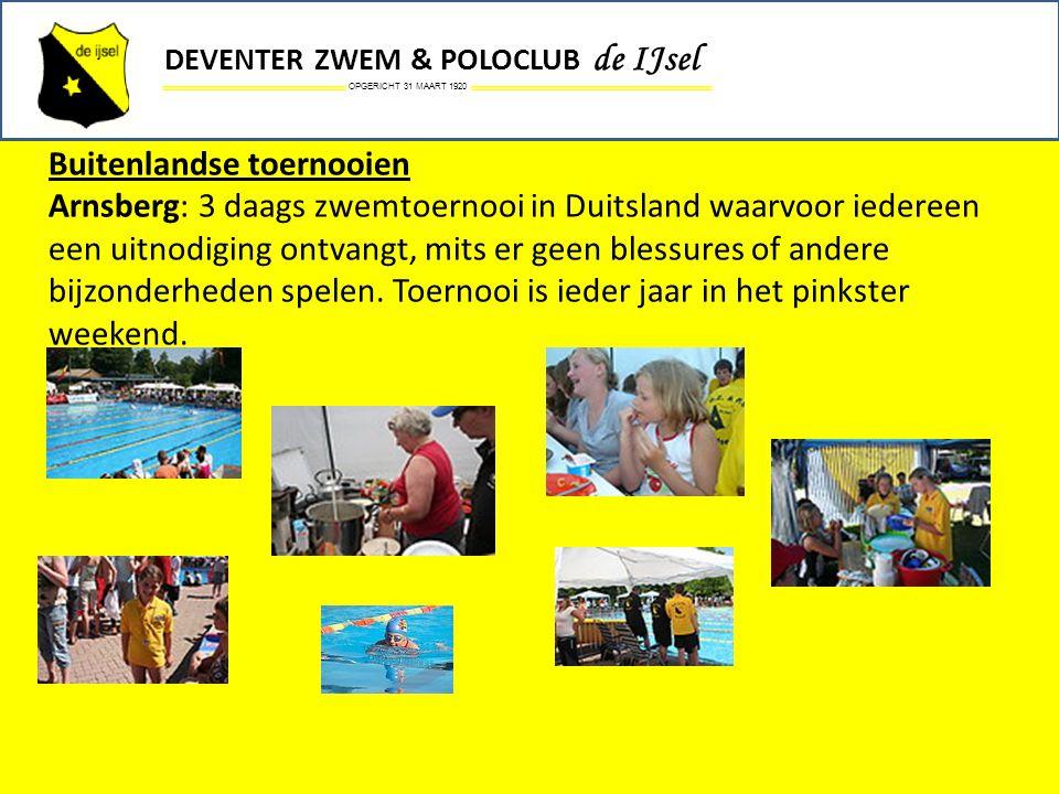 OPGERICHT 31 MAART 1920 DEVENTER ZWEM & POLOCLUB de IJsel Buitenlandse toernooien Arnsberg: 3 daags zwemtoernooi in Duitsland waarvoor iedereen een ui