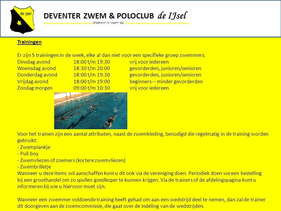 OPGERICHT 31 MAART 1920 DEVENTER ZWEM & POLOCLUB de IJsel Trainingen Er zijn 5 trainingen in de week, elke al dan niet voor een specifieke groep zwemm